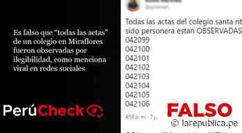 Es falso que todas las actas de un colegio en Miraflores fueron observadas por ilegibilidad, como menciona - LaRepública.pe