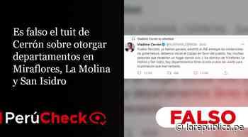 Es falso el tuit de Cerrón sobre otorgar departamentos en Miraflores, La Molina y San Isidro - LaRepública.pe