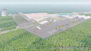 """Novo porto de Aracruz vai precisar de 1.640 empregados para receber """"supernavios"""" - Tribuna Online"""