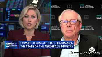 Howmet Aerospace CEO on the industry, inflation concerns and more - CNBC
