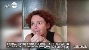 Crema, bimbo ferito a una mano all'asilo indagato il sindaco , scoppia la polemica - Mattino Cinque Video | - Mediaset Play