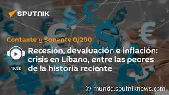 Recesión, devaluación e inflación: crisis en Líbano, entre las peores de la historia reciente - Sputnik Mundo