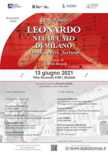 """Bollate: domenica la presentazione di """"LEONARDO NEL DUCATO DI MILANO. Luoghi, opere, fortuna"""" - Ticino Notizie"""