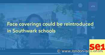 Face coverings could be reintroduced in Southwark schools - London SE1