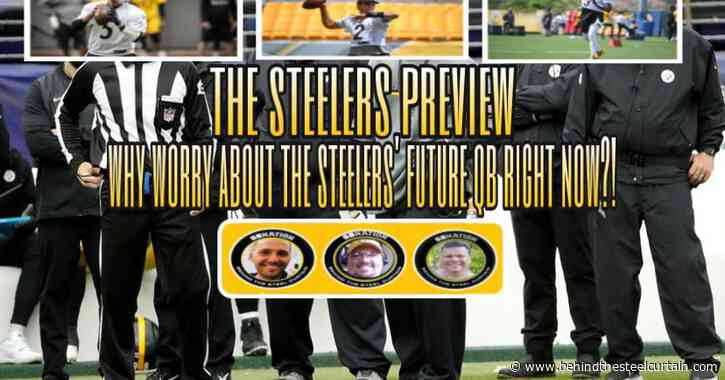 Podcast: Why worry about the Steelers' future QB right now?!