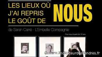 Culture : La Steenwerckoise, Sarah Carré en spectacle à Méteren, Buysscheure et Hazebrouck - L'Indicateur des Flandres