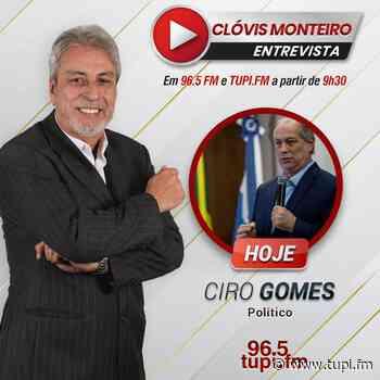 Clóvis Monteiro entrevista Ciro Gomes nesta quinta-feira - Super Rádio Tupi