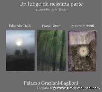 """12 giugno a Torgiano la mostra """"Un luogo da nessuna parte"""" - Umbria Journal il sito degli umbri"""
