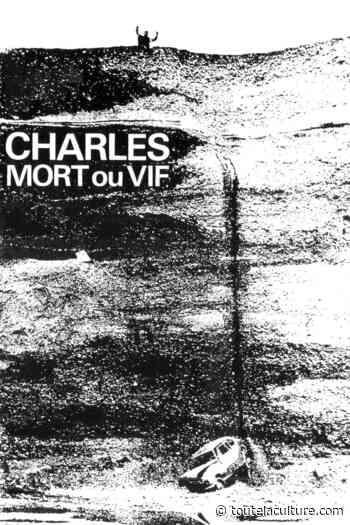 Charles mort ou vif d'Alain Tanner, l'étrange voyage d'un homme sans qualité - Toutelaculture - Toutelaculture