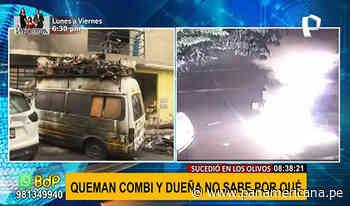 Los Olivos: incendian combi y dueña no sabe por qué | Panamericana TV - Panamericana Televisión