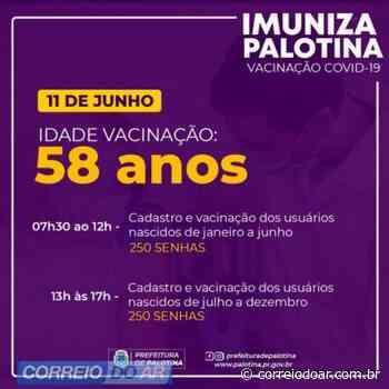 Palotina vacina pessoas com 58 anos. Clique aqui e entenda como funciona! - Correio do Ar