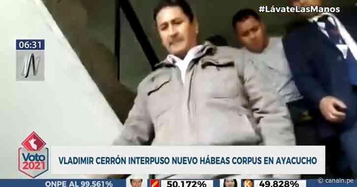 Vladimir Cerrón interpuso nuevo hábeas corpus en Ayacucho - Canal N