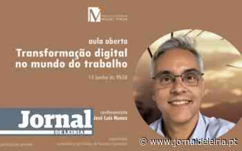 """Aula aberta online com José Luís Nunes sobre """"Transformação digital no mundo do trabalho"""" - Jornal de Leiria"""