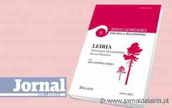 "Novo volume dos ""Anais Leirienses – estudos & documentos"" dedicado em exclusivo a Leiria - Jornal de Leiria"