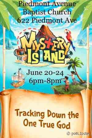 "Piedmont Avenue Baptist Church hosting ""Mystery Island"" Vacation Bible School starting June 20 - Polk.Today"