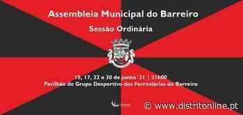Assembleia Municipal do Barreiro – Sessão Ordinária a 15, 17, 22 e 30 junho – Distrito Online - Distrito Online
