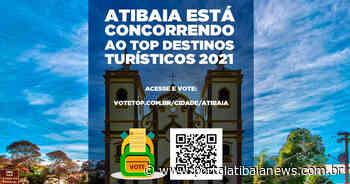 Turismo Atibaia concorre ao prêmio Top Destinos Turísticos 2021 Votação foi aberta em 1º de junho - Redação do Portal Atibaia News