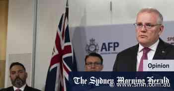 Morrison uses international crime bust to target Labor but misfires - Sydney Morning Herald
