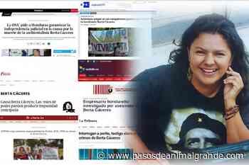 Causa Berta Cáceres: El silencio de corporaciones mediáticas vinculados a los círculos de poder - pasosdeanimalgrande.com