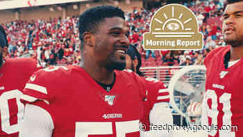 Morning Report: Kyle Shanahan Provides Timelines for Bosa and Ford