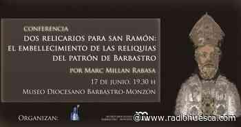 La cofradía de San Ramón del Monte propone conocer más sobre las reliquias del patrón de Barbastro - Radio Huesca