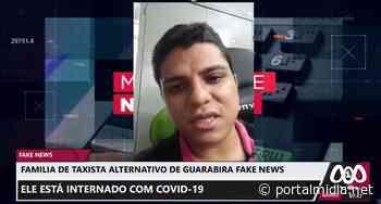 Família de taxista alternativo de Guarabira desmente Fake News, ele esta internado com covid-19 - PortalMidia
