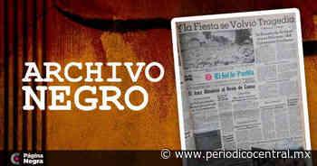 Junio de 1971: Explosión de 144 cohetones en Tepeaca deja 8 muertos - Periodico Central
