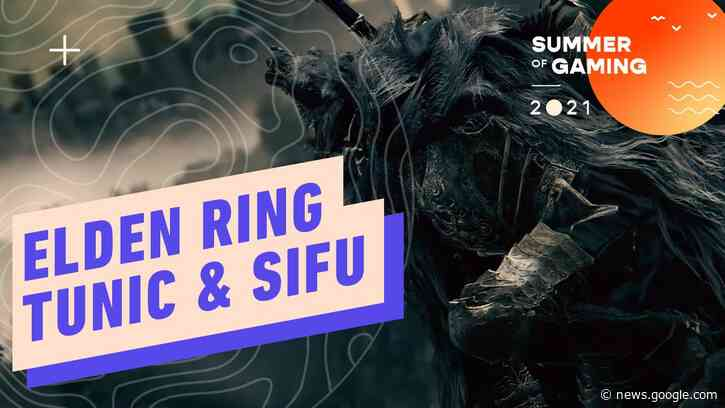 Elden Ring Release Date and Gameplay, Tunic, & Sifu - Gaming News Roundup for 6/10 - 6/11 - IGN