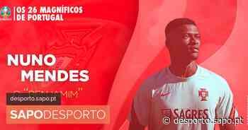 Os 26 magníficos de Portugal: Nuno Mendes, o benjamim - SAPO Desporto