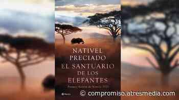 Ya puedes leer el primer capítulo de 'El santuario de los elefantes' de Nativel Preciado - Compromiso Atresmedia