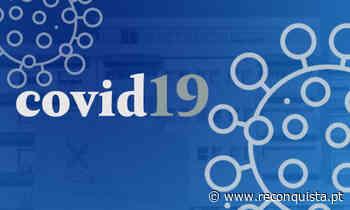 Covid-19: Novo caso e recuperado este sábado em Castelo Branco - Reconquista