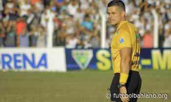 Thiago de Alencar Gonzaga apita Murici x Bahia de Feira pela Série D - Futebol Bahiano