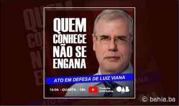 Advocacia baiana se une em ato por Luiz Viana - Bahia.ba
