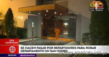 San Isidro: Sujetos se hacen pasar por repartidores para robar en departamento - América Televisión
