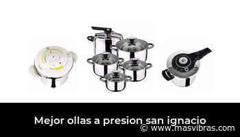 49 Mejor Ollas A Presion San Ignacio en 2021 basado en 807 opiniones - Mas Vibras