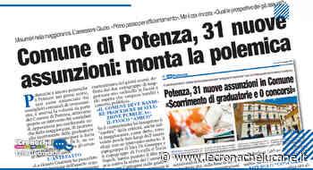 COMUNE DI POTENZA, 31 NUOVE ASSUNZIONI: MONTA LA POLEMICA - Cronache TV