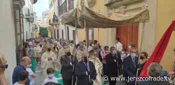 El Santísimo Sacramento recorrió la feligresía de San Miguel bajo palio - Jerez Cofrade