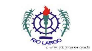 Prefeitura de Rio Largo - AL realiza Processo Seletivo com 100 vagas para nível fundamental - PCI Concursos