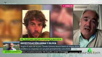 """El psiquiatra forense José Cabrera analiza el caso de Anna y Olivia: """"Creo que Tomás Gimeno se ha ido al - LaSexta"""