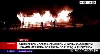 Iquitos: incendian municipalidad distrital Jenaro Herrera durante protesta por falta de energía eléctrica - El Comercio Perú