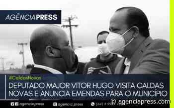 #CaldasNovas | MAJOR VITOR HUGO VISITA CALDAS NOVAS E ANUNCIA EMENDAS - agenciapress
