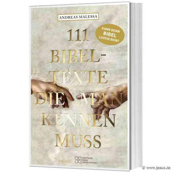 Andreas Malessa: 111 Bibeltexte die man kennen muss