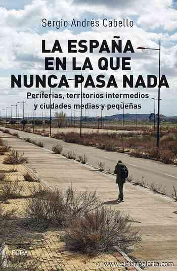 LA RIOJA.-Santos Ochoa acogerá la presentación del libro de Sergio Andrés Cabello 'La España en la que nunca pasa nada' - Alerta