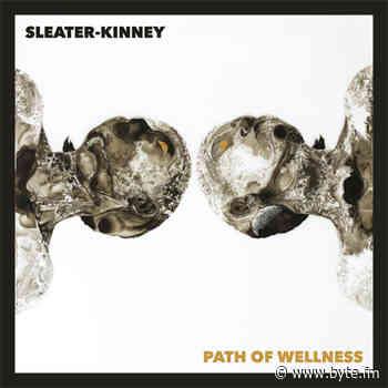 "Sleater-Kinney – ""Path Of Wellness"" (Album der Woche) - ByteFM"