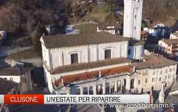 Clusone - Un'estate per ripartire - Video Clusone - L'Eco di Bergamo