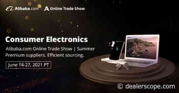 The Pandemic Accelerated a New Era for Consumer Electronics Industry Growth and Global Access through Platforms like Alibaba.com - Dealerscope