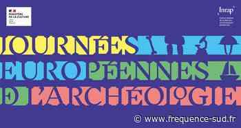 Journées Européennes de l'Archéologie - Arles - Du 18/06/2021 au 20/06/2021 - Arles - Frequence-sud.fr - Frequence-Sud.fr