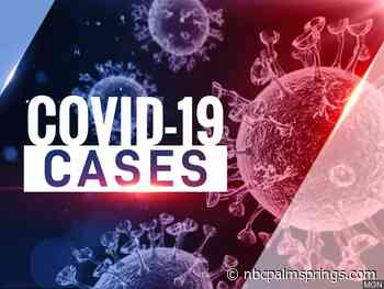 17 New Coronavirus Cases, 2 New Deaths Over the Weekend in Riverside County - NBC Palm Springs