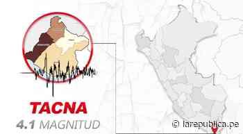 Temblor de 4.1 de magnitud remeció Tacna hoy, según IGP - LaRepública.pe