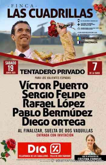 Tentadero en Las Cuadrillas con Víctor Puerto, Sergio Felipe, Rafael López, Pablo Bermúdez y Diego Ortega - El Semanal de La Mancha